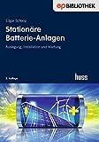 Stationäre Batterie-Anlagen: Auslegung, Installation...