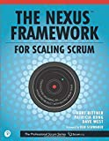Nexus Framework for Scaling Scrum, The: Continuously...