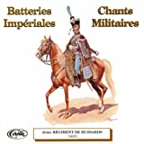 Batteries Impériales Et Chants Militaires [Explicit]