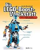 Die LEGO®-Boost-Werkstatt: Eigene Roboter erfinden und...