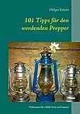 101 Tipps für den werdenden Prepper: Vorbereitet für...