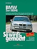 BMW 3er Reihe 4/98 bis 2/05: So wird's gemacht - Band...