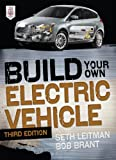 Build Your Own Electric Vehicle, Third Edition (English...