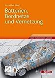 Batterien, Bordnetze und Vernetzung (Bosch...