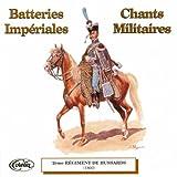 Batteries Impériales Et Chants Militaires [Explicit]